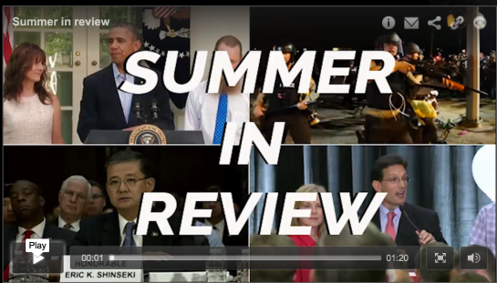 From Shinseki resigning to Hillary Clinton's dead broke comment to unrest in Ferguson, POLITICO looks back at the major political moments this summer. Produced by Bridget Mulcahy. 08/29/2014 1:50 PM EDT